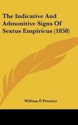Prentice, William P.: The Indicative And Admonitive Signs Of Sextus Empiricus (1858)