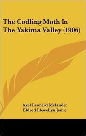 The Codling Moth In The Yakima Valley (1906) - Axel Leonard Melander, Eldred Llewellyn Jenne