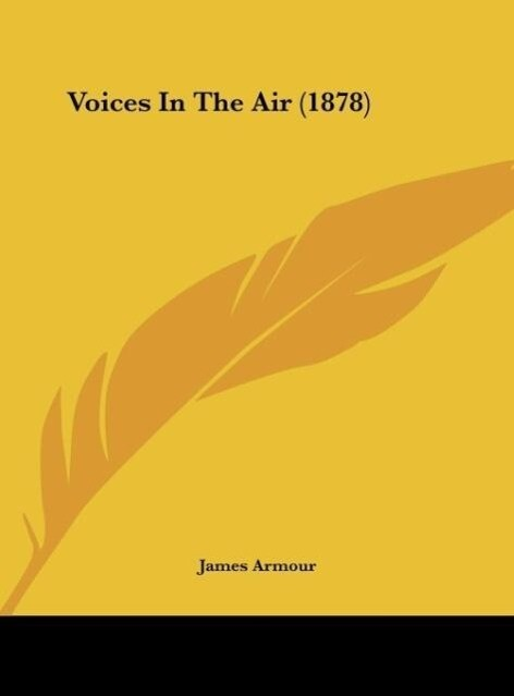 Voices In The Air (1878) als Buch von James Armour - James Armour