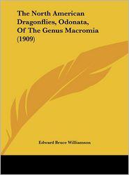 The North American Dragonflies, Odonata, Of The Genus Macromia (1909) - Edward Bruce Williamson