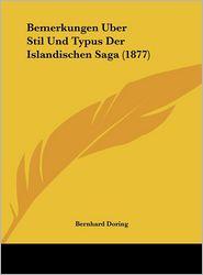 Bemerkungen Uber Stil Und Typus Der Islandischen Saga (1877) - Bernhard Doring