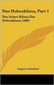 Das Hohenklima, Part 1: Das Solare Klima-Das Hohenklima (1889) - August Ladendorf