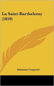 La Saint-Barthelemy (1859) - Athanase Coquerel