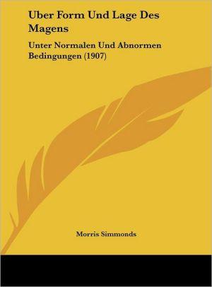 Uber Form Und Lage Des Magens: Unter Normalen Und Abnormen Bedingungen (1907)