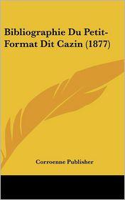 Bibliographie Du Petit-Format Dit Cazin (1877)