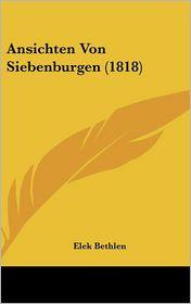 Ansichten Von Siebenburgen (1818) - Elek Bethlen