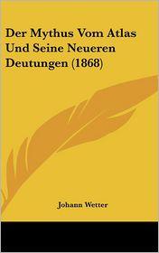 Der Mythus Vom Atlas Und Seine Neueren Deutungen (1868)
