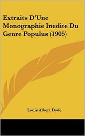 Extraits D'Une Monographie Inedite Du Genre Populus (1905) - Louis Albert Dode