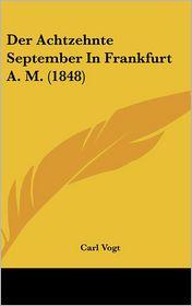 Der Achtzehnte September In Frankfurt A.M. (1848) - Carl Vogt