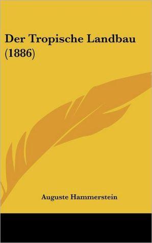 Der Tropische Landbau (1886)