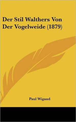 Der Stil Walthers Von Der Vogelweide (1879)