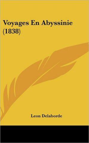 Voyages En Abyssinie (1838) - Leon De Laborde