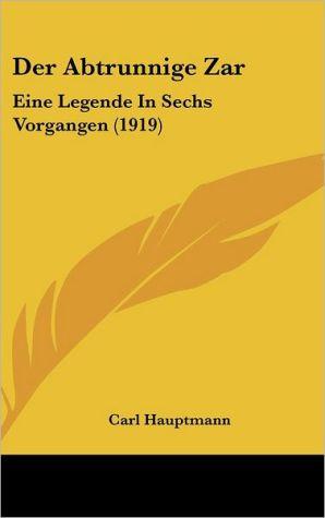 Der Abtrunnige Zar: Eine Legende In Sechs Vorgangen (1919)