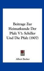 Beitrage Zur Heimatkunde Der Pfalz V1 - Albert Becker