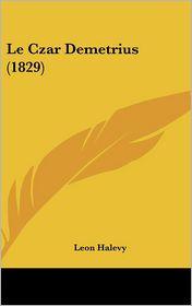 Le Czar Demetrius (1829) - Leon Halevy