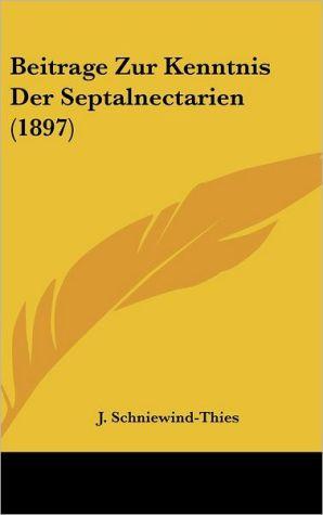 Beitrage Zur Kenntnis Der Septalnectarien (1897) - J. Schniewind-Thies
