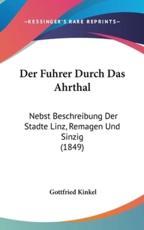 Der Fuhrer Durch Das Ahrthal - Gottfried Kinkel