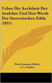 Ueber Die Aechtheit Der Asalehre Und Den Werth Der Snorroischen Edda (1811) - Peter Erasmus Muller, L.C. Sander (Translator)