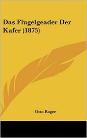 Das Flugelgeader Der Kafer (1875) - Otto Roger