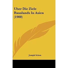 Uber Die Ziele Russlands in Asien (1900) - Unknown