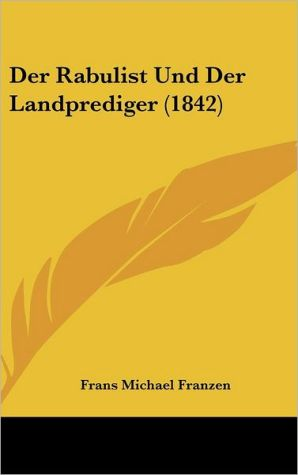 Der Rabulist Und Der Landprediger (1842) - Frans Michael Franzen