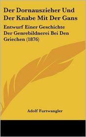 Der Dornauszieher Und Der Knabe Mit Der Gans: Entwurf Einer Geschichte Der Genrebildnerei Bei Den Griechen (1876) - Adolf Furtwangler