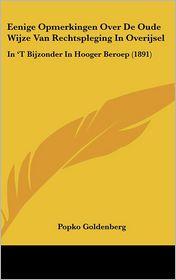 Eenige Opmerkingen Over de Oude Wijze Van Rechtspleging in Overijsel: In 't Bijzonder in Hooger Beroep (1891)