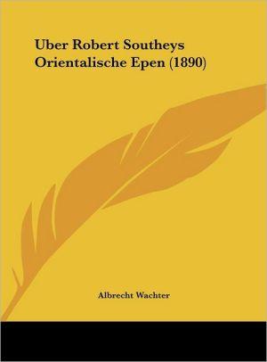 Uber Robert Southeys Orientalische Epen (1890) - Albrecht Wachter