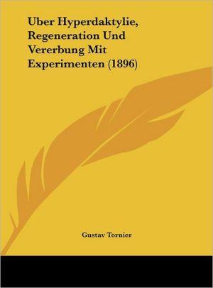 Uber Hyperdaktylie, Regeneration Und Vererbung Mit Experimenten (1896)
