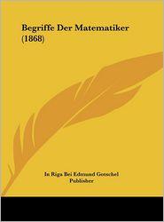 Begriffe Der Matematiker (1868)