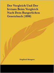 Der Vergleich Und Der Irrtum Beim Vergleich Nach Dem Burgerlichen Gesetzbuch (1898) - Siegfried Mengers