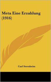 Meta Eine Erzahlung (1916) - Carl Sternheim
