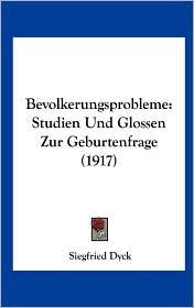 Bevolkerungsprobleme: Studien Und Glossen Zur Geburtenfrage (1917)