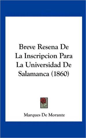Breve Resena De La Inscripcion Para La Universidad De Salamanca (1860) - Marques De Morante