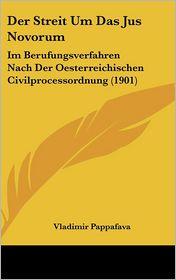 Der Streit Um Das Jus Novorum: Im Berufungsverfahren Nach Der Oesterreichischen Civilprocessordnung (1901)