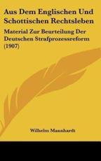 Aus Dem Englischen Und Schottischen Rechtsleben - Wilhelm Mannhardt