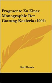 Fragmente Zu Einer Monographie Der Gattung Koeleria (1904) - Karl Domin