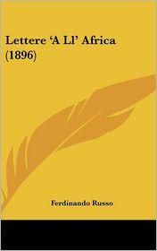 Lettere 'A Ll' Africa (1896) - Ferdinando Russo