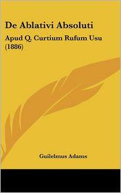 de Ablativi Absoluti: Apud Q. Curtium Rufum Usu (1886)