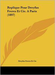 Replique Pour Dreyfus Freres Et Cie. A Paris (1897) - Dreyfus Freres Et Cie