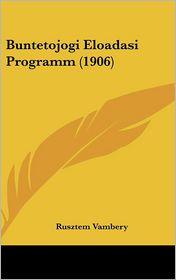 Buntetojogi Eloadasi Programm (1906) - Rusztem Vambery