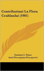 Contributiuni La Flora Ceahlaului (1901) - Zacharia C. Pantu, Aurel Procopianu-Procopovici