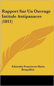 Rapport Sur Un Ouvrage Intitule Antipanacee (1811) - Eduardus Franciscus Maria Bosquillon