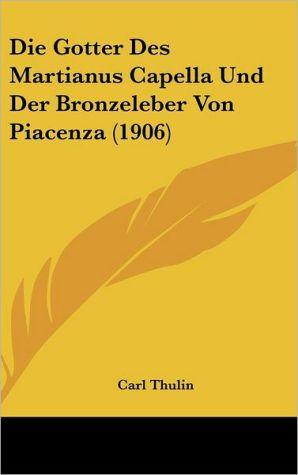 Die Gotter Des Martianus Capella Und Der Bronzeleber Von Piacenza (1906) - Carl Thulin