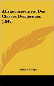 Affranchissement Des Classes Desheritees (1848) - Henri Delaage
