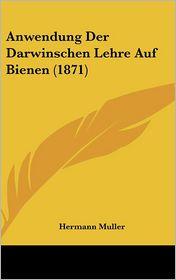 Anwendung Der Darwinschen Lehre Auf Bienen (1871) - Hermann Muller