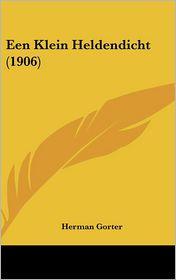 Een Klein Heldendicht (1906) - Herman Gorter