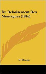 Du Deboisement Des Montagnes (1846) - M. Blanqui