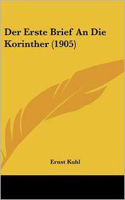 Der Erste Brief an Die Korinther (1905) - Ernst Kuhl