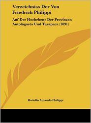 Verzeichniss Der Von Friedrich Philippi: Auf Der Hochebene Der Provinzen Antofagasta Und Tarapaca (1891) - Rodolfo Amando Philippi